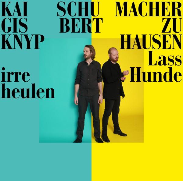 Gisbert zu Knyphausen & Kai Schumacher - Lass irre Hunde heulen - Vinyl LP