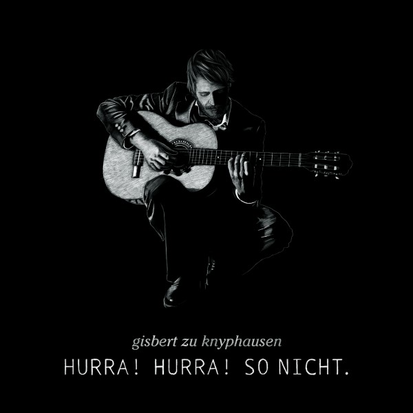 Gisbert zu Knyphausen - Hurra Hurra! So Nicht. - Vinyl LP